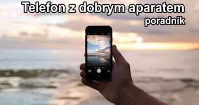 Telefon z dobrym aparatem? Jaki smartfon do zdjęć? Wybieramy najlepszy telefon do fotografii!